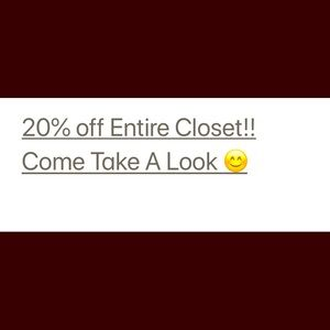 Other - Entire closet - 20 percent off!!